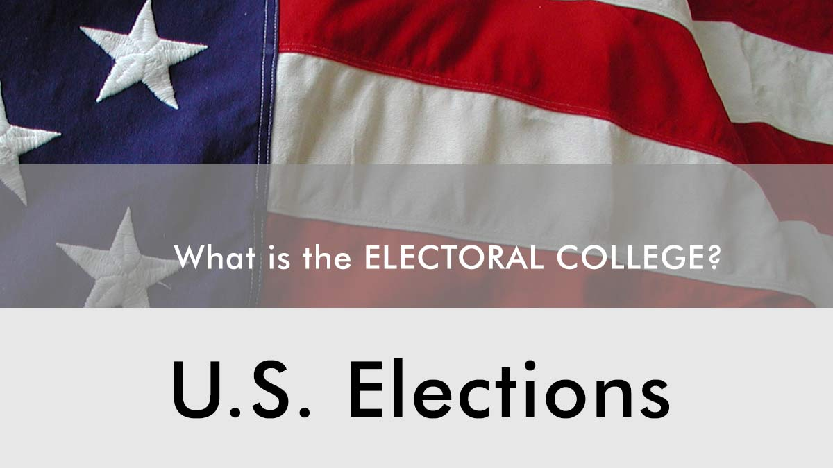 USA-Elections: What is the ELECTORAL COLLEGE